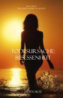 Jaden Skye: Todesursache: Besessenheit (Buch #8 aus der Reihe Karibische Morde) ★★★★