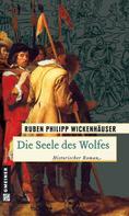 Ruben Philipp Wickenhäuser: Die Seele des Wolfes