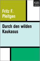 Fritz Pleitgen: Durch den wilden Kaukasus ★★★★★