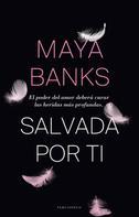 Maya Banks: Salvada por ti ★★★