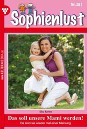 Sophienlust 381 – Familienroman - Das soll unsere Mami werden!