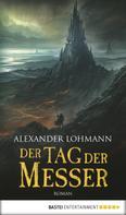 Alexander Lohmann: Der Tag der Messer ★★★★