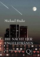 Michael Stuhr: DIE NACHT DER ENGELSTRÄNEN