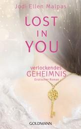 Lost in you. Verlockendes Geheimnis - Die Lost-Saga 1 - Erotischer Roman