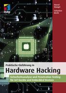 Marcel Mangel: Praktische Einführung in Hardware Hacking