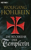 Wolfgang Hohlbein: Die Rückkehr der Templerin ★★★★