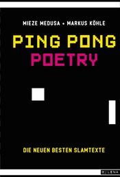 Ping Pong Poetry - Die neuen besten Slamtexte