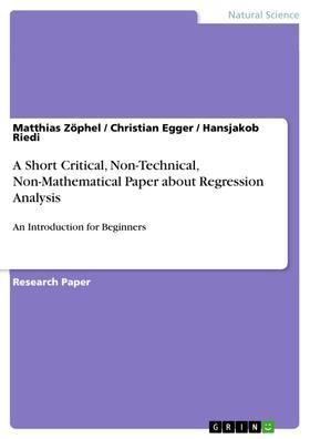 A Short Critical, Non-Technical, Non-Mathematical Paper about Regression Analysis