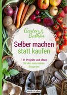 : Selber machen statt kaufen – Garten und Balkon