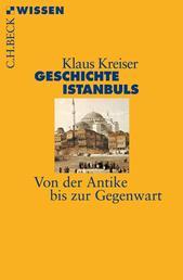Geschichte Istanbuls - Von der Antike bis zur Gegenwart