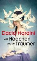 Dacia Maraini: Das Mädchen und der Träumer ★★★★