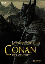 CONAN, DER RENEGAT