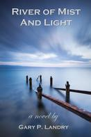 Gary P. Landry: River Of Mist And Light