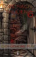 Jörg Kohlmeyer: Die Tore nach Thulien - 6. Episode - Der geheime Rat ★★★★★