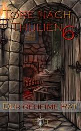 Die Tore nach Thulien - 6. Episode - Der geheime Rat - Leuenburg