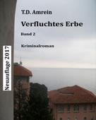 T.D. Amrein: Verfluchtes Erbe