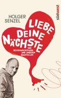 Holger Senzel: Liebe Deine Nächste ★★★★