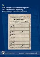 Heinrich-Kauffmann-Stiftung: 125 Jahre Genossenschaftsgesetz 100 Jahre Erster Weltkrieg