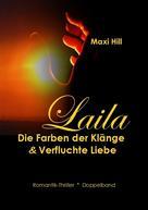 Maxi Hill: Laila - Die Farben der Klänge & Verfluchte Liebe ★★★