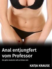Anal entjungfert vom Professor - Die geile Studentin will es hinten rein
