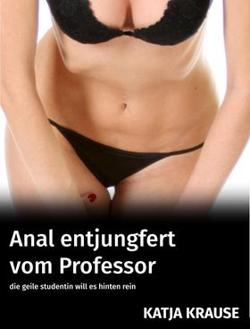 Anal entjungfert vom Professor