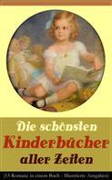 Selma Lagerlöf: Die schönsten Kinderbücher aller Zeiten (15 Romane in einem Buch - Illustrierte Ausgaben)