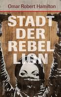 Omar Robert Hamilton: Stadt der Rebellion