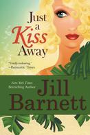 Jill Barnett: Just A Kiss Away