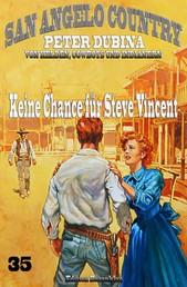 Keine Chance für Steve Vincent - Cassiopeiapress Western Serie/ Edition Bärenklau