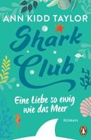 Ann Kidd Taylor: Shark Club – Eine Liebe so ewig wie das Meer ★★★★