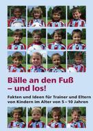 Holger Zimmermann: Bälle an den Fuß - und los!