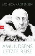 Monica Kristensen: Amundsens letzte Reise ★★★★