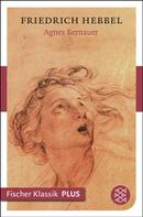 Friedrich Hebbel: Agnes Bernauer