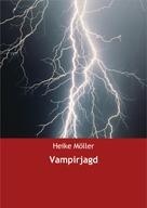 Heike Möller: Vampirjagd ★★★★