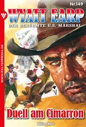 Wyatt Earp 149 – Western - Duell am Cimarron