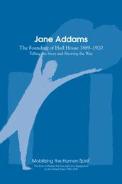 Jane Addams - The Founding of the Hull House 1889-1920