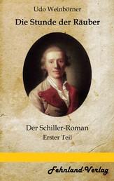 Die Stunde der Räuber - Historischer Schiller-Roman