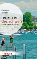 Caroline Rzehak: Ein Jahr in der Schweiz ★★★★