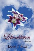 Annie J. Wild: Lilienblüten