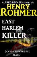 Henry Rohmer: East Harlem Killer: Thriller ★★★