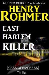 East Harlem Killer: Thriller - Cassiopeiapress Spannung