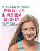 Dr. med. Elisabeth Raith-Paula: Was ist los in meinem Körper? ★★★
