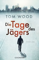 Tom Wood: Die Tage des Jägers ★★★★