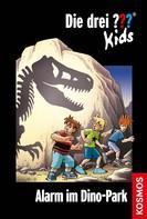 Boris Pfeiffer: Die drei ??? Kids, 61, Alarm im Dinopark (drei Fragezeichen Kids)