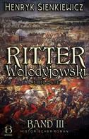 Henryk Sienkiewicz: Ritter Wolodyjowski. Band III