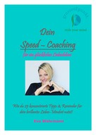 Eva Wahrmann: Dein Speed-Coaching für ein glückliches Liebesleben