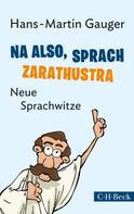 Hans-Martin Gauger: Na also, sprach Zarathustra ★★★