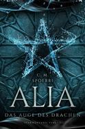 C. M. Spoerri: Alia (Band 4): Das Auge des Drachen ★★★★★