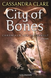 City of Bones - Chroniken der Unterwelt 1