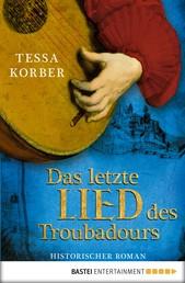 Das letzte Lied des Troubadours - Historischer Roman